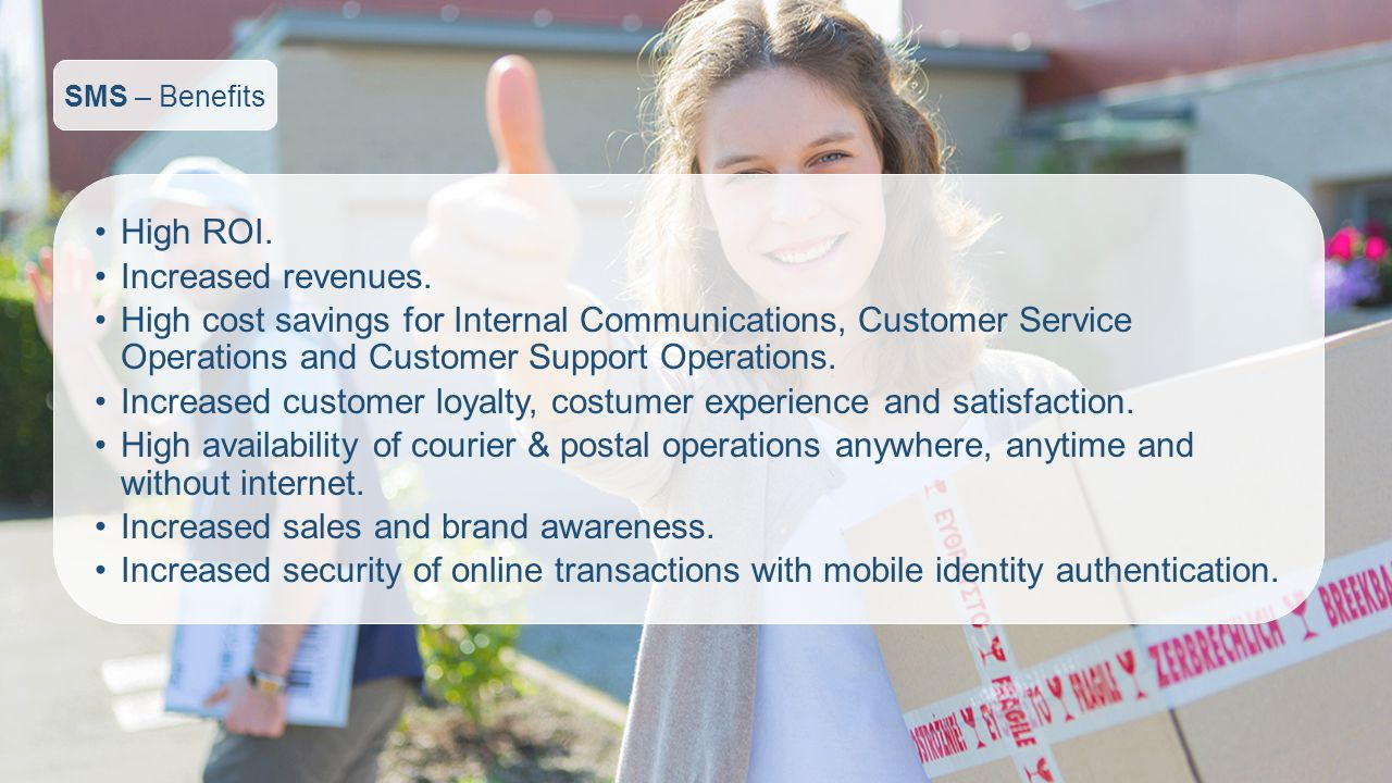 Increased customer loyalty, costumer experience and satisfaction.