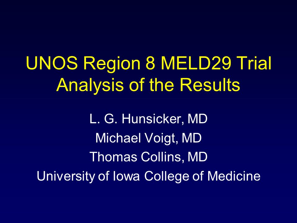 UNOS Region 8 MELD29 Trial Analysis of the Results