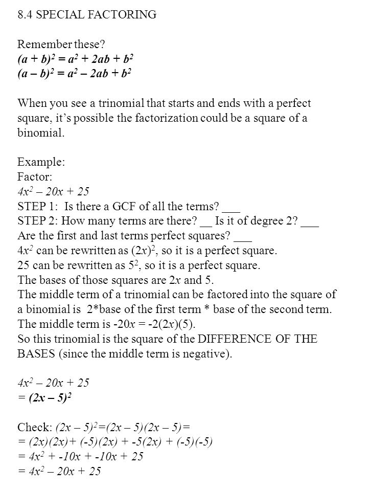 8.4 SPECIAL FACTORING Remember these (a + b)2 = a2 + 2ab + b2. (a – b)2 = a2 – 2ab + b2.