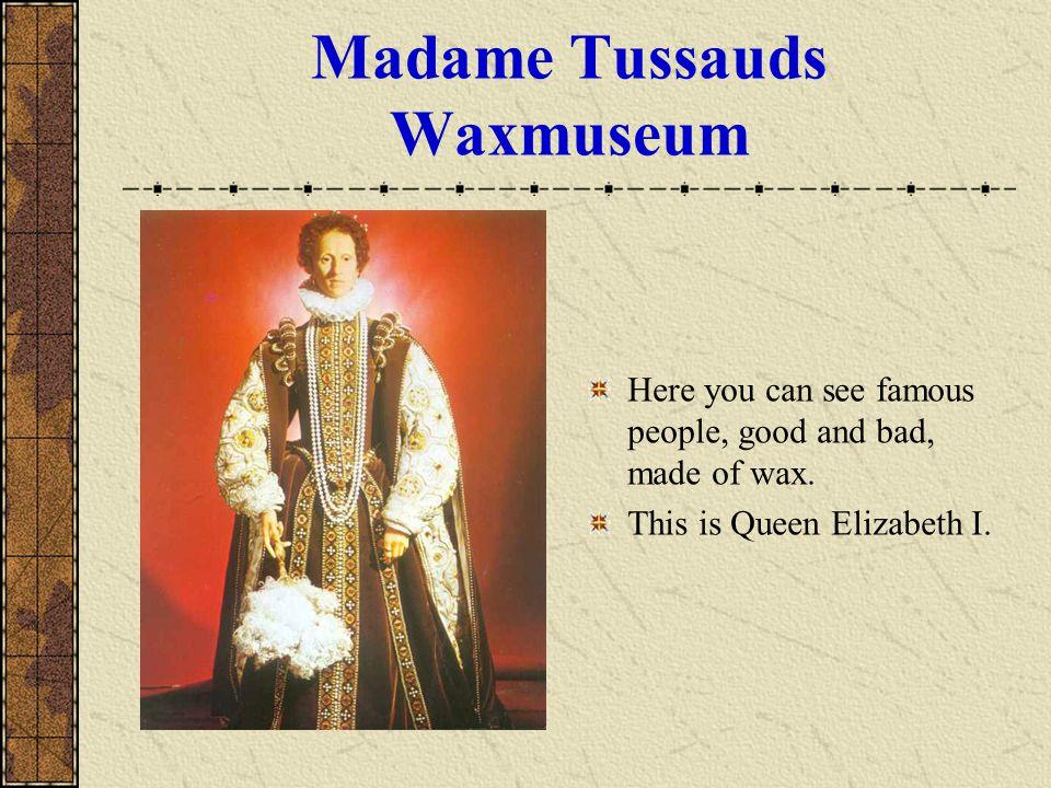 Madame Tussauds Waxmuseum