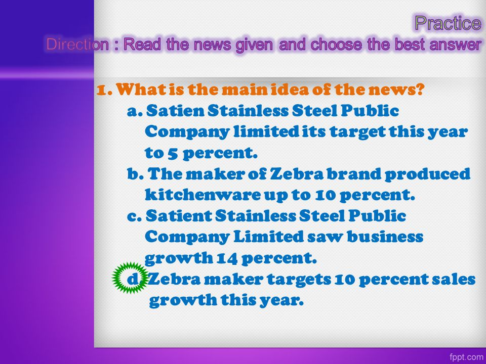 Practice 1. What is the main idea of the news