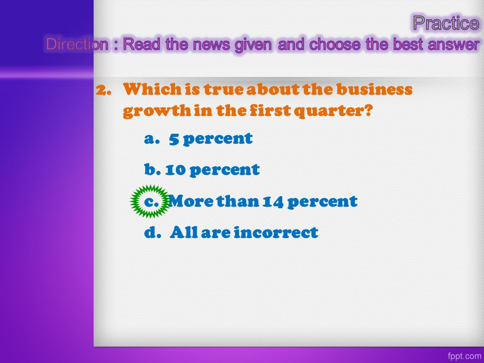 Practice Which is true about the business growth in the first quarter