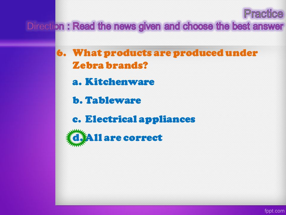 Practice 6. What products are produced under Zebra brands