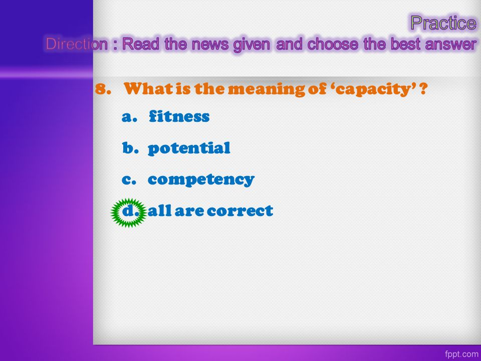Practice 8. What is the meaning of 'capacity' a. fitness