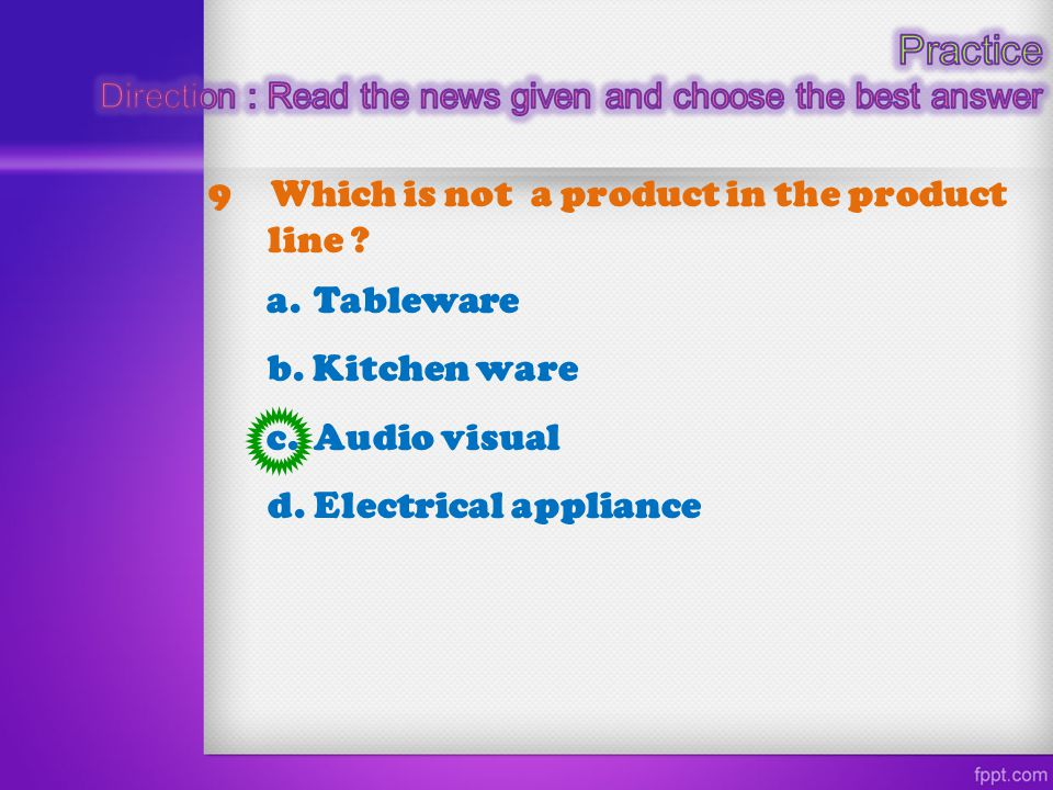 Practice 9 Which is not a product in the product line a. Tableware