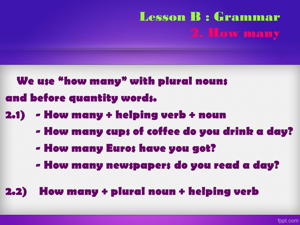 Lesson B : Grammar 2. How many