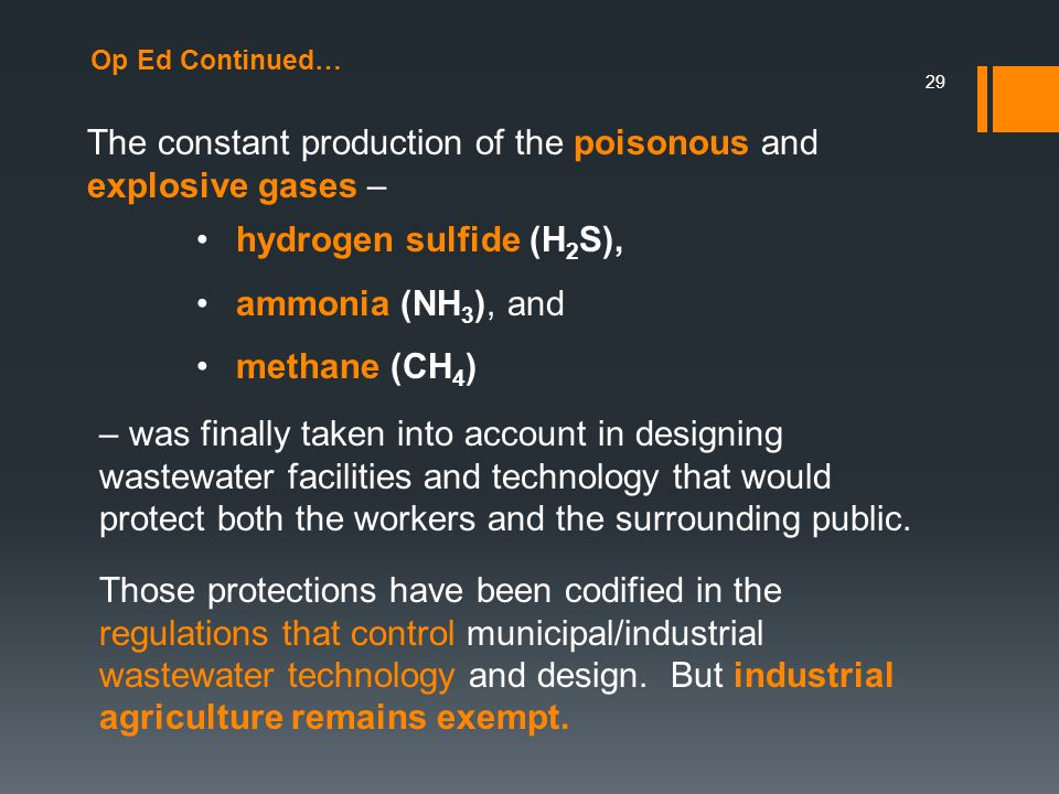 The constant production of the poisonous and explosive gases –