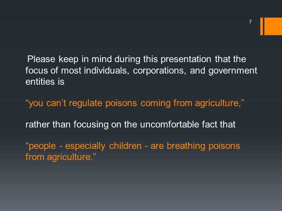 you can't regulate poisons coming from agriculture,