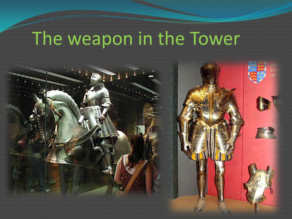 The weapon in the Tower