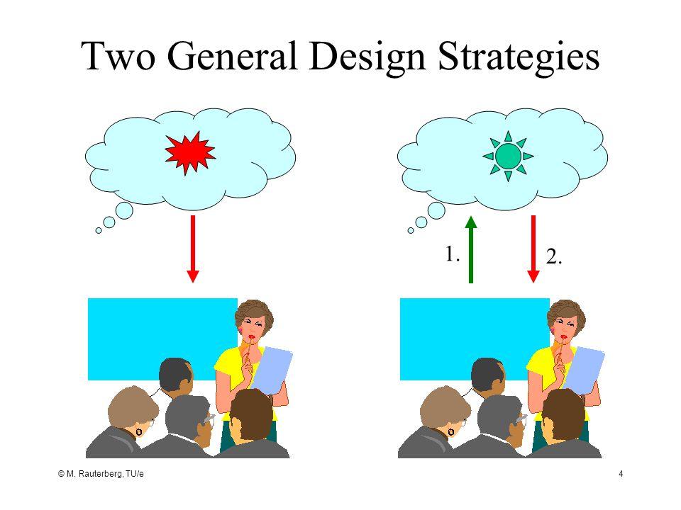 Two General Design Strategies