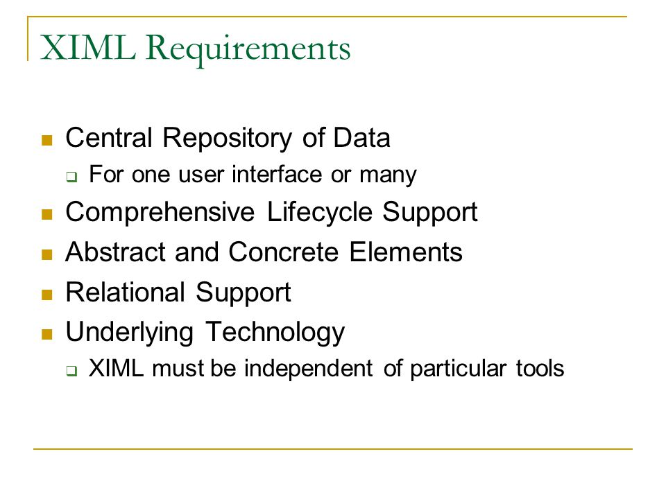 XIML Requirements Central Repository of Data