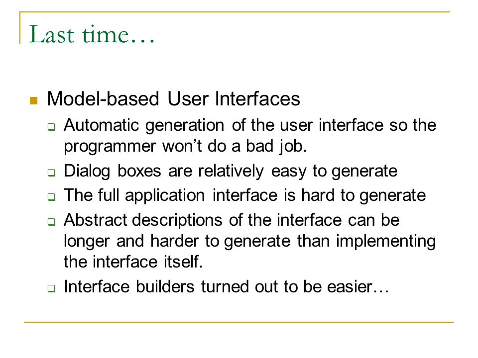 Last time… Model-based User Interfaces