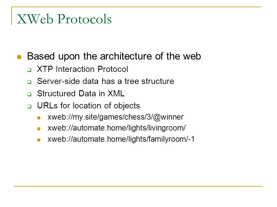 XWeb Protocols Based upon the architecture of the web