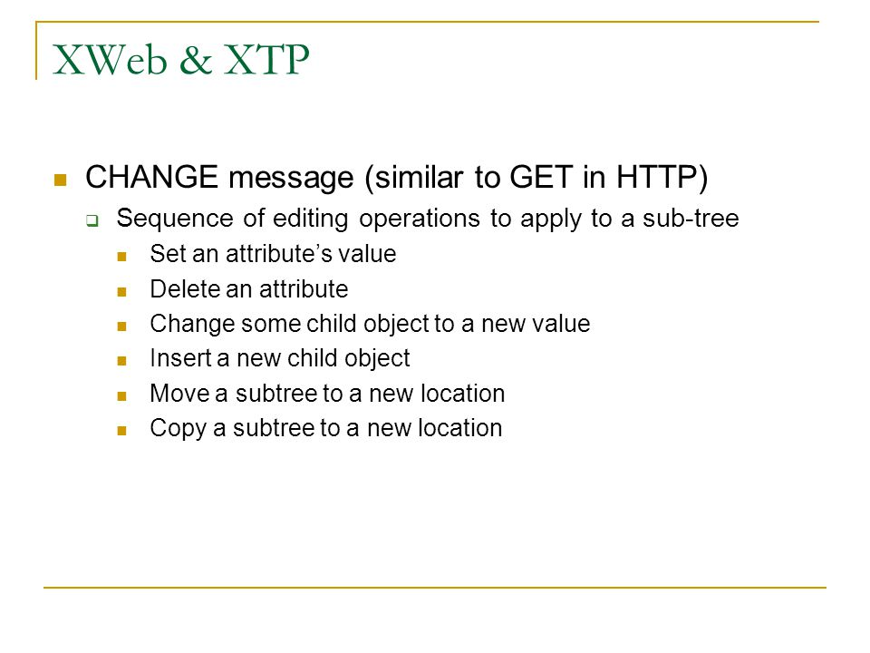 XWeb & XTP CHANGE message (similar to GET in HTTP)