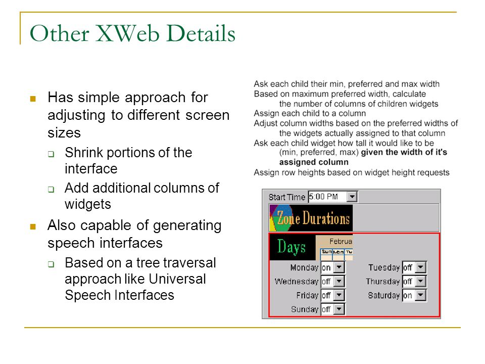 Other XWeb Details Has simple approach for adjusting to different screen sizes. Shrink portions of the interface.