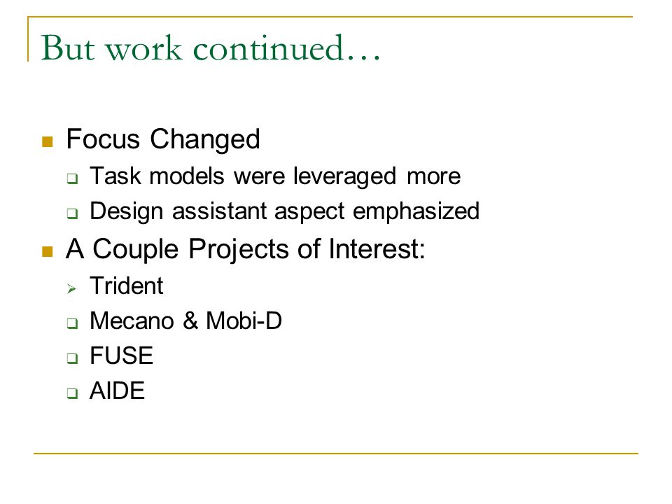 But work continued… Focus Changed A Couple Projects of Interest:
