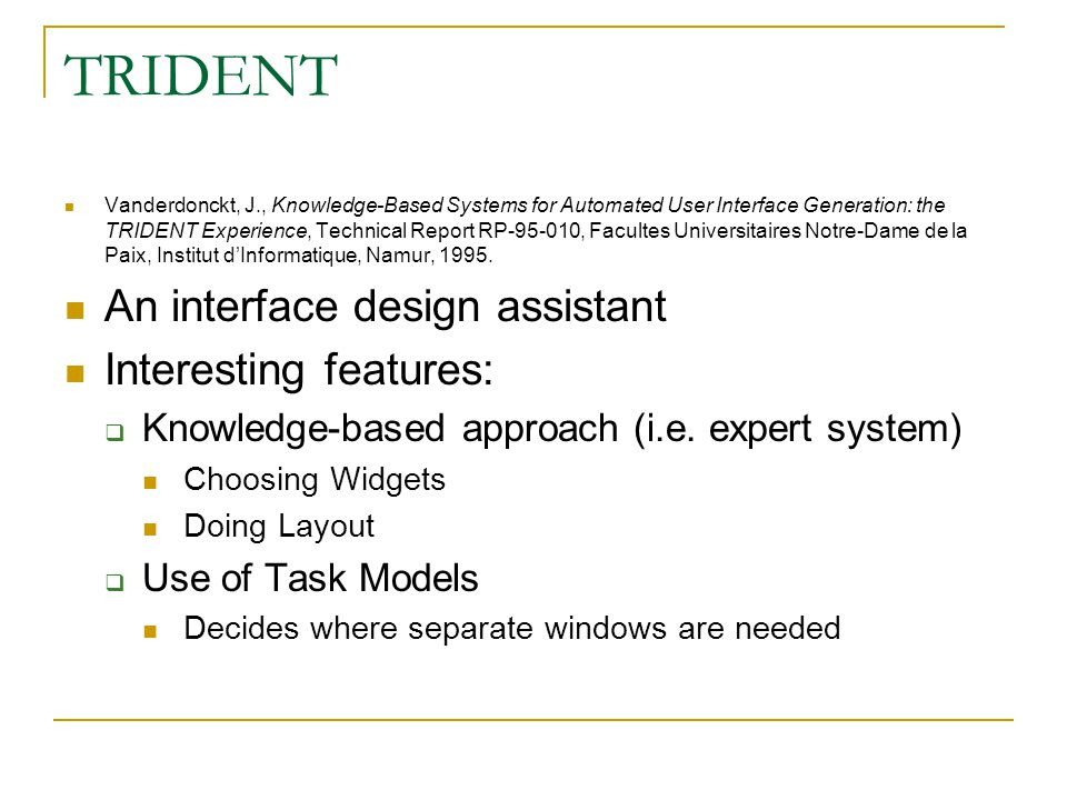 TRIDENT An interface design assistant Interesting features: