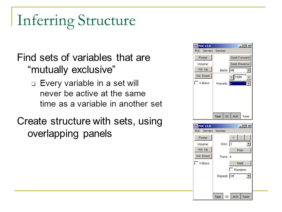 Inferring Structure Find sets of variables that are mutually exclusive