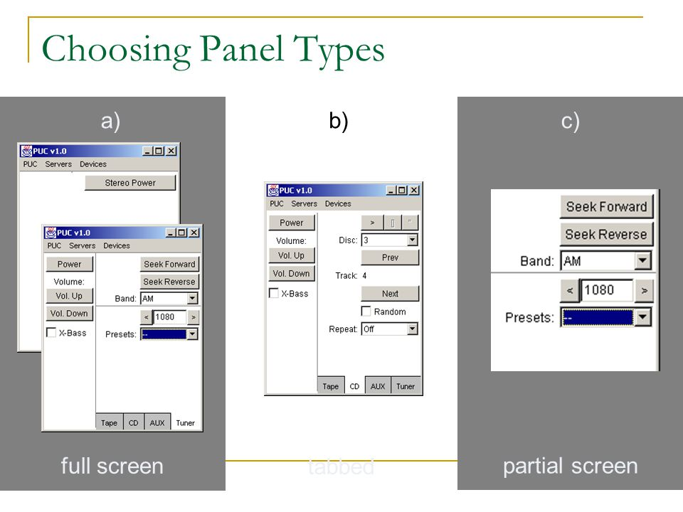 Choosing Panel Types a) b) c) full screen tabbed partial screen