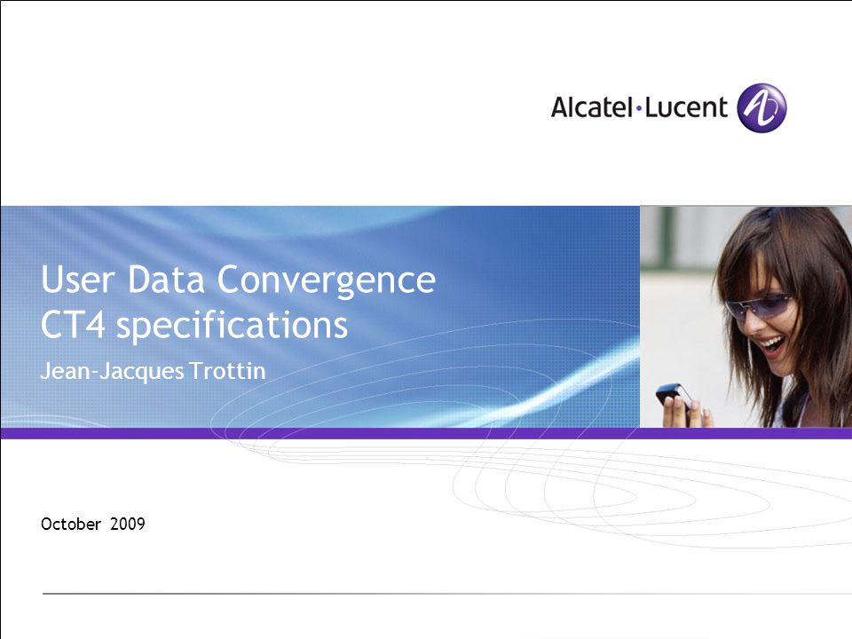User Data Convergence CT4 specifications Jean-Jacques Trottin