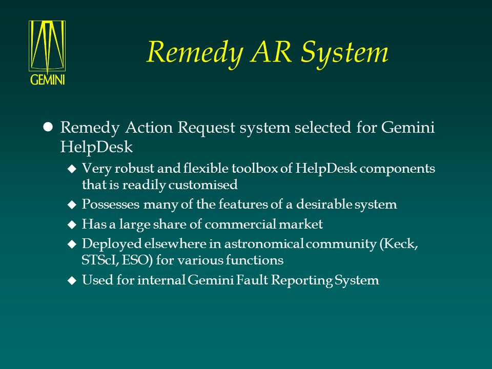 Remedy AR System Remedy Action Request system selected for Gemini HelpDesk.