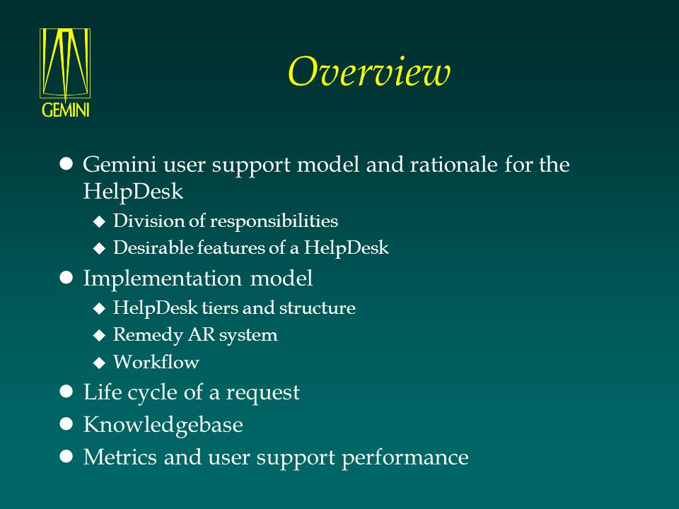 Overview Gemini user support model and rationale for the HelpDesk