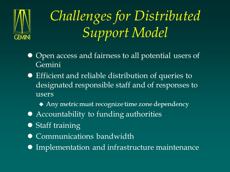 Challenges for Distributed Support Model