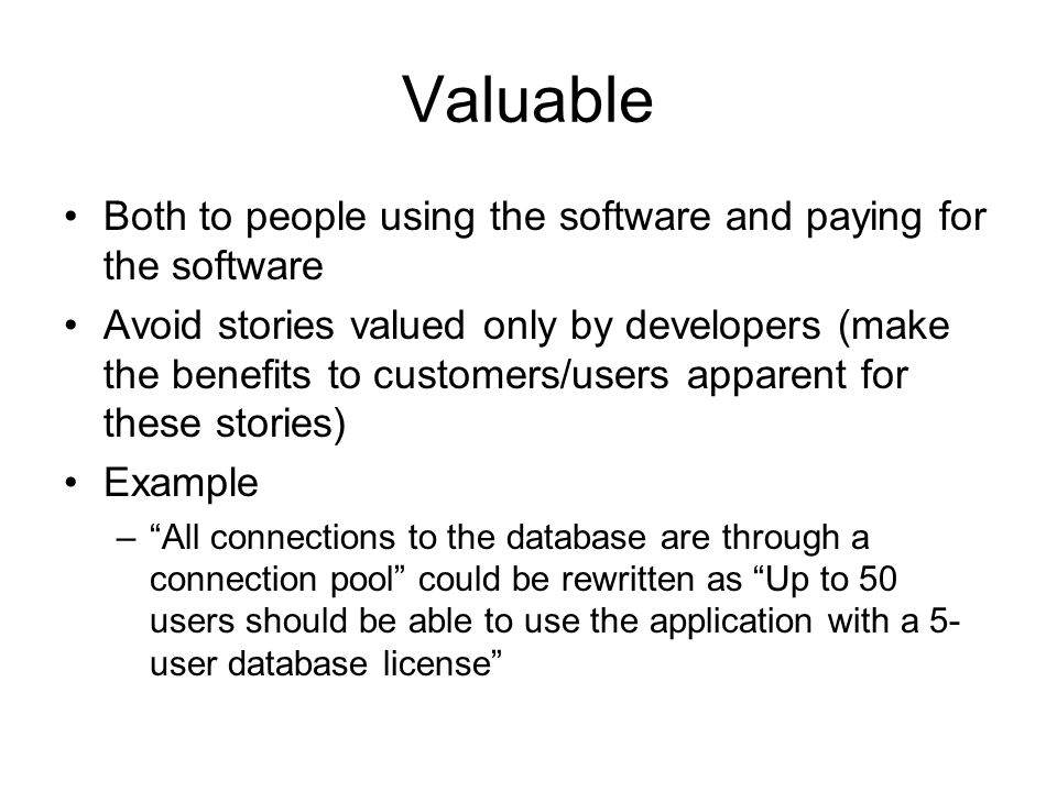 Valuable Both to people using the software and paying for the software
