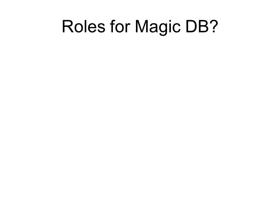 Roles for Magic DB