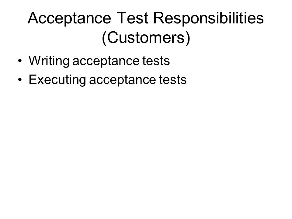 Acceptance Test Responsibilities (Customers)