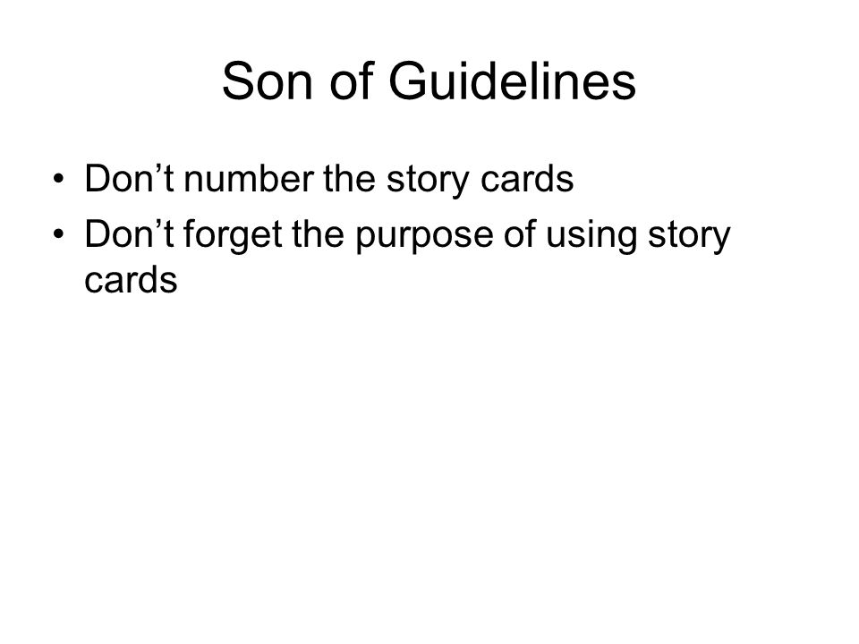 Son of Guidelines Don't number the story cards