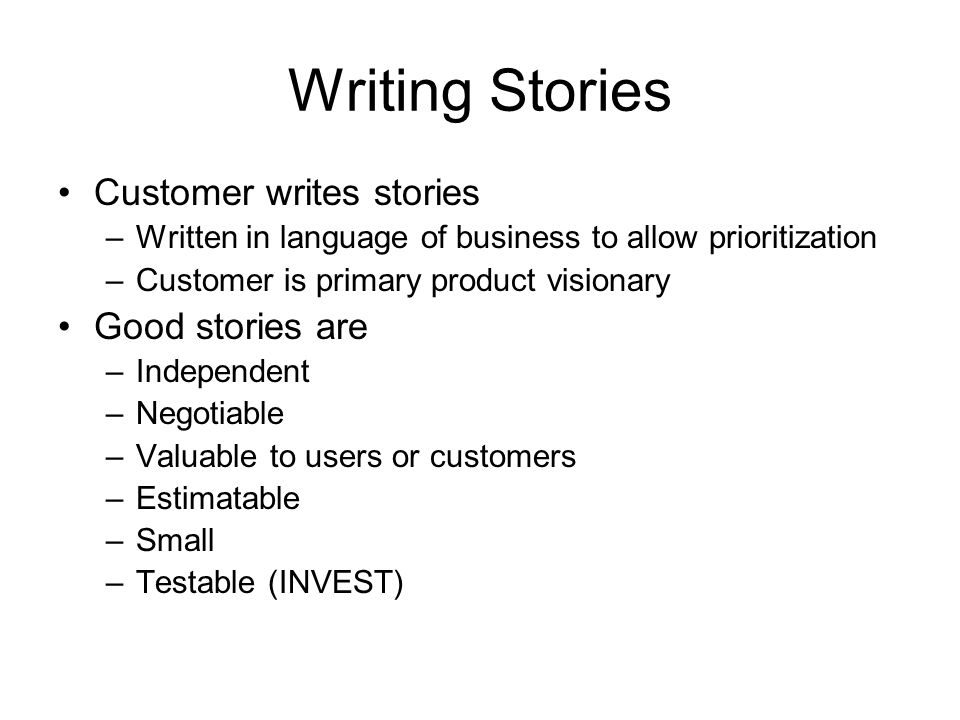 Writing Stories Customer writes stories Good stories are