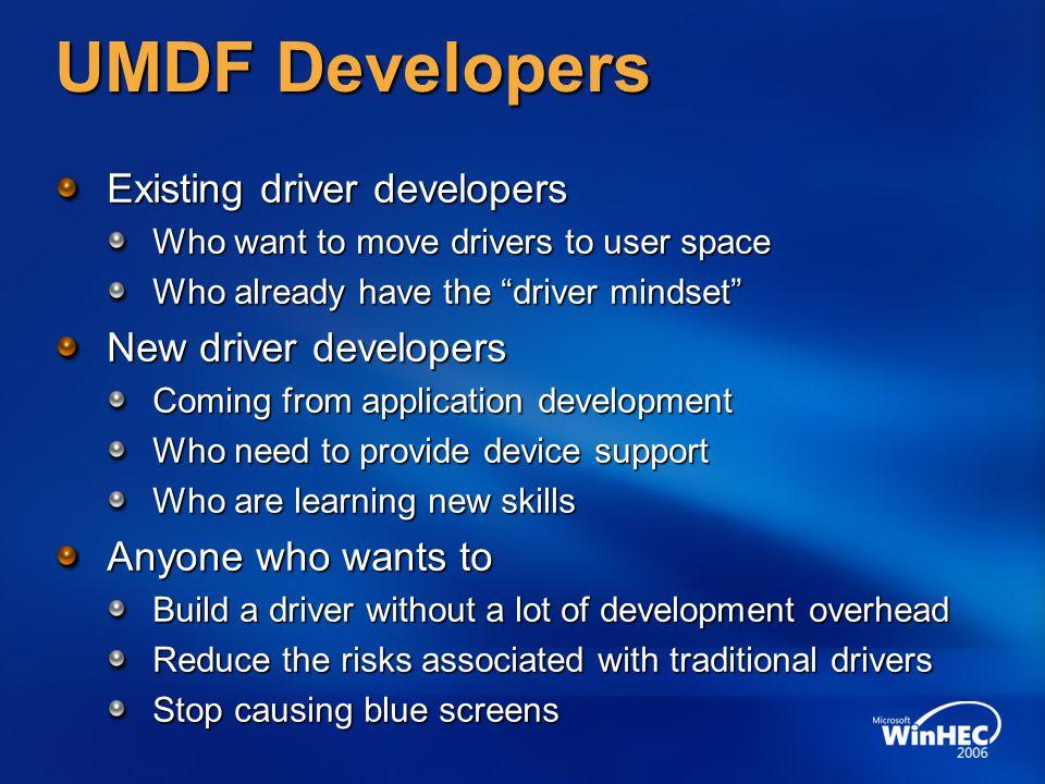 UMDF Developers Existing driver developers New driver developers