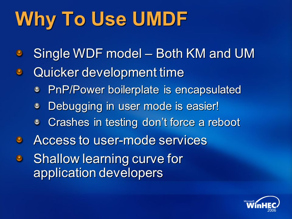 Why To Use UMDF Single WDF model – Both KM and UM