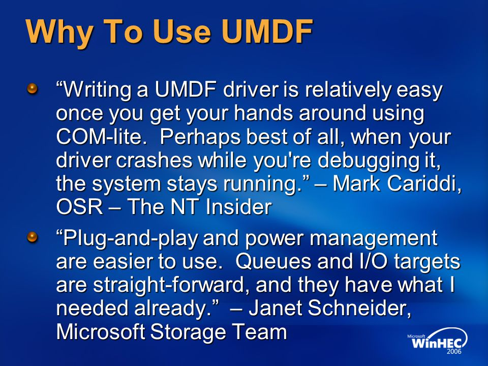 4/10/2017 12:56 AM Why To Use UMDF.