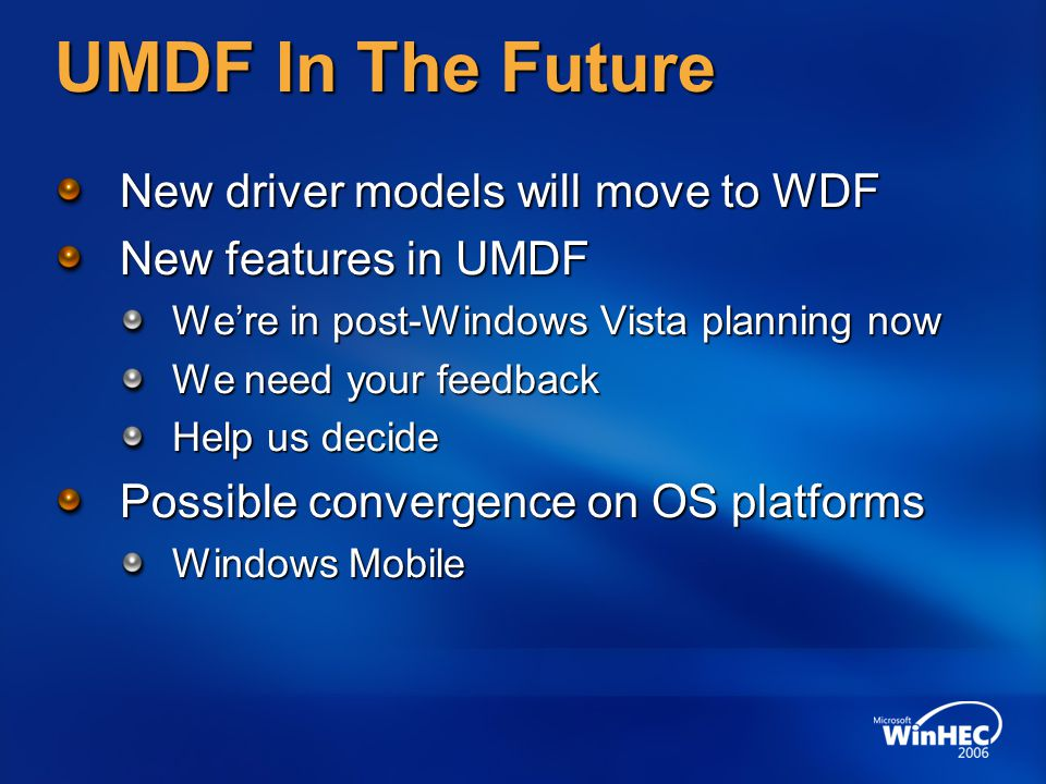UMDF In The Future New driver models will move to WDF