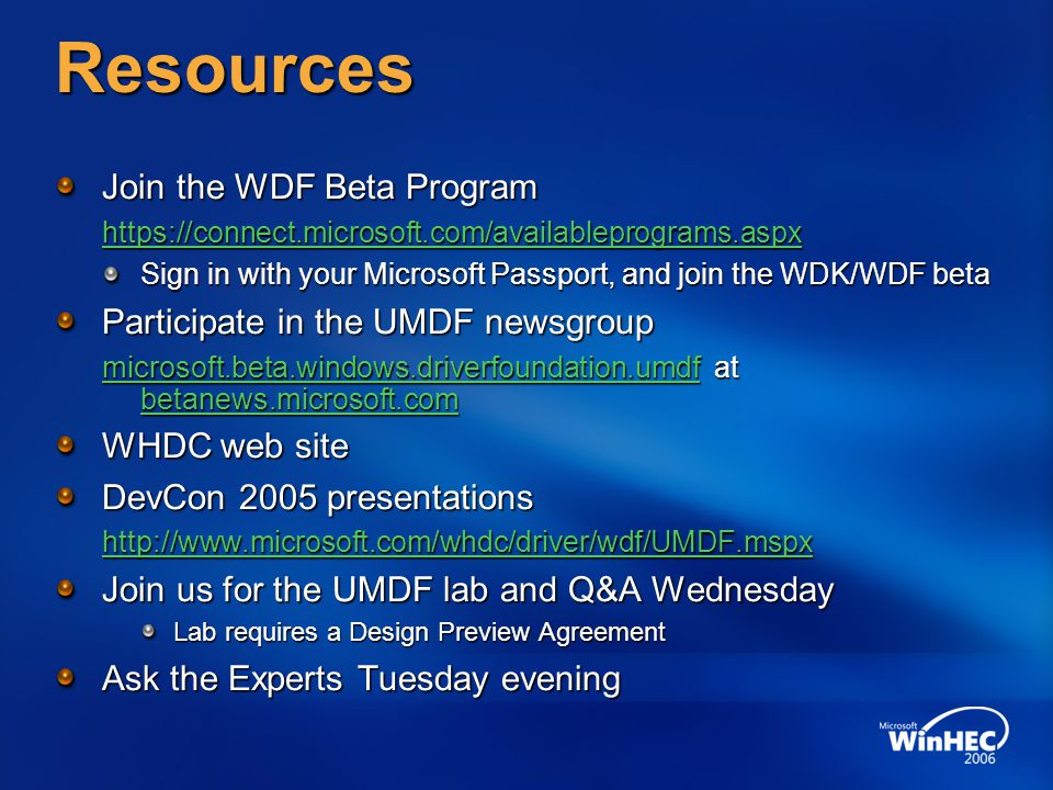 Resources Join the WDF Beta Program Participate in the UMDF newsgroup