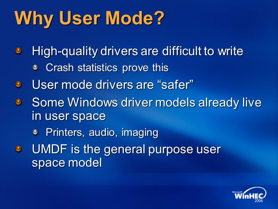 Why User Mode High-quality drivers are difficult to write