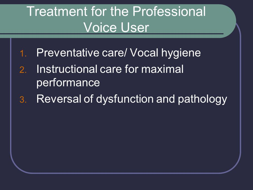 Treatment for the Professional Voice User
