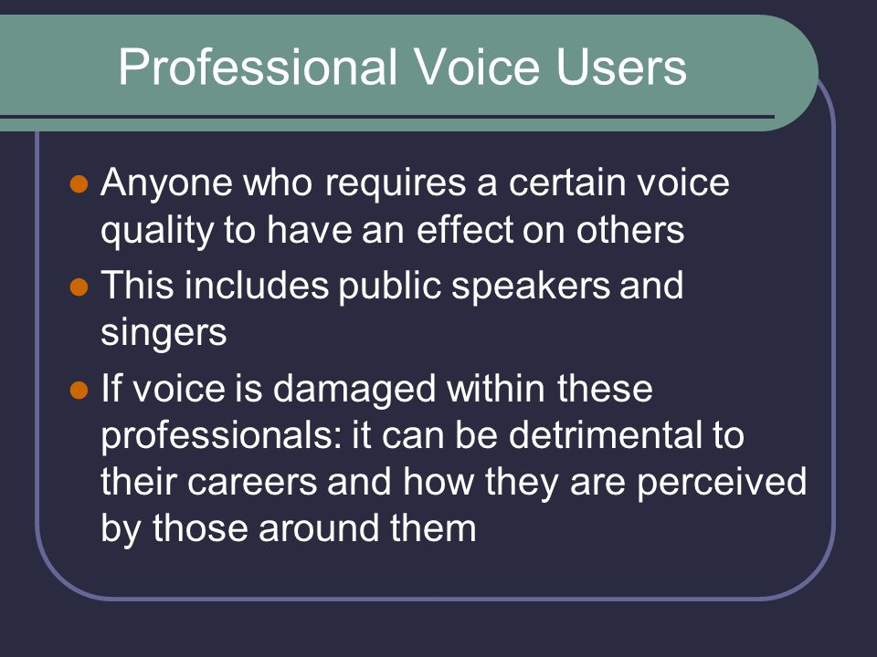 Professional Voice Users