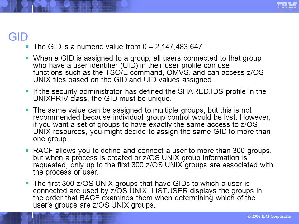 GID The GID is a numeric value from 0 – 2,147,483,647.