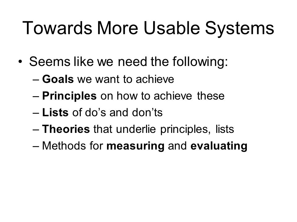 Towards More Usable Systems