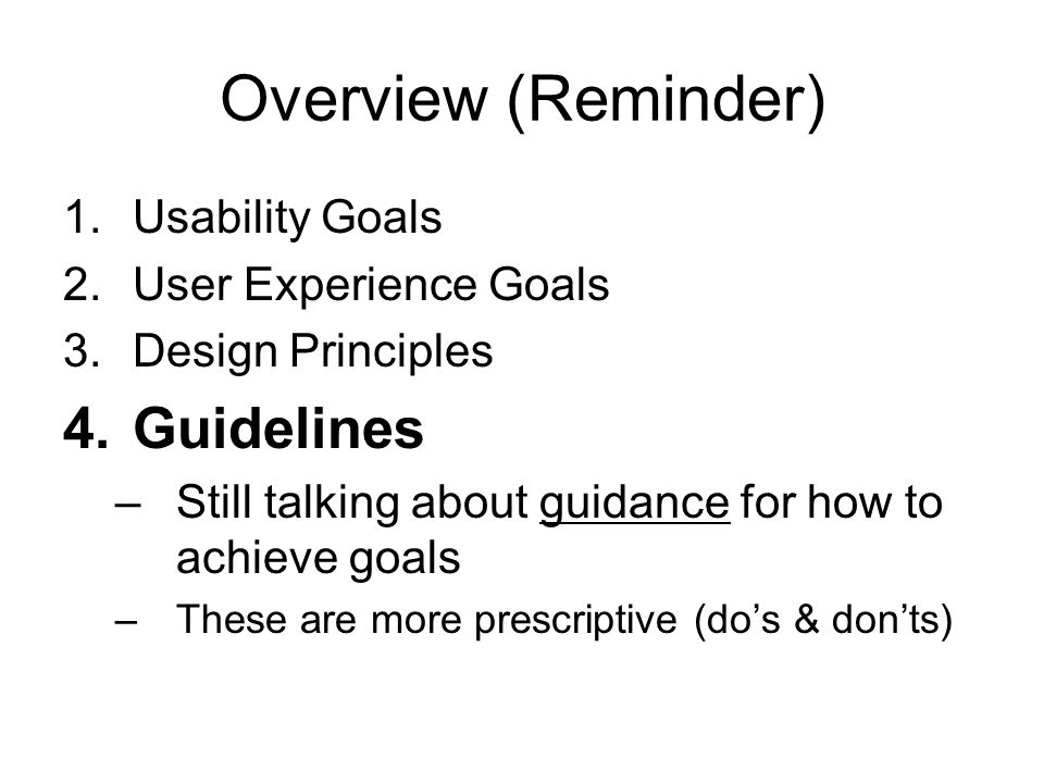 Overview (Reminder) Guidelines Usability Goals User Experience Goals