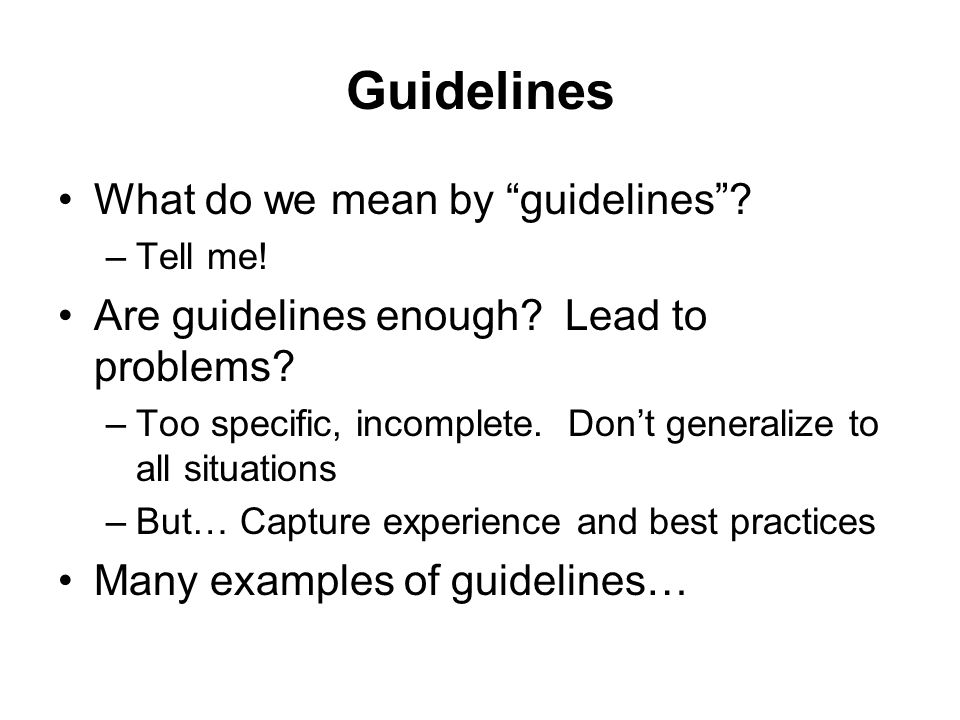 Guidelines What do we mean by guidelines
