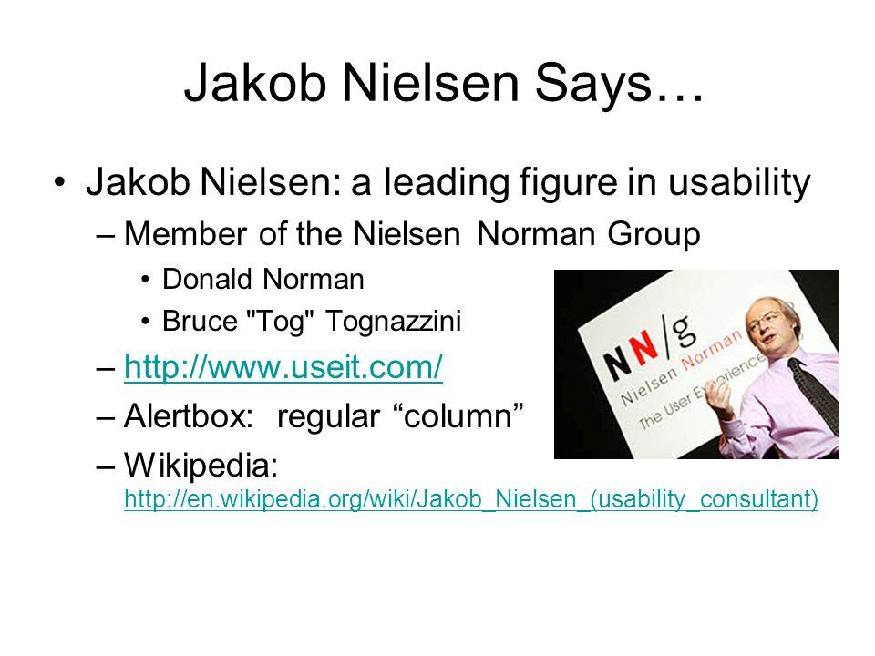 Jakob Nielsen Says… Jakob Nielsen: a leading figure in usability