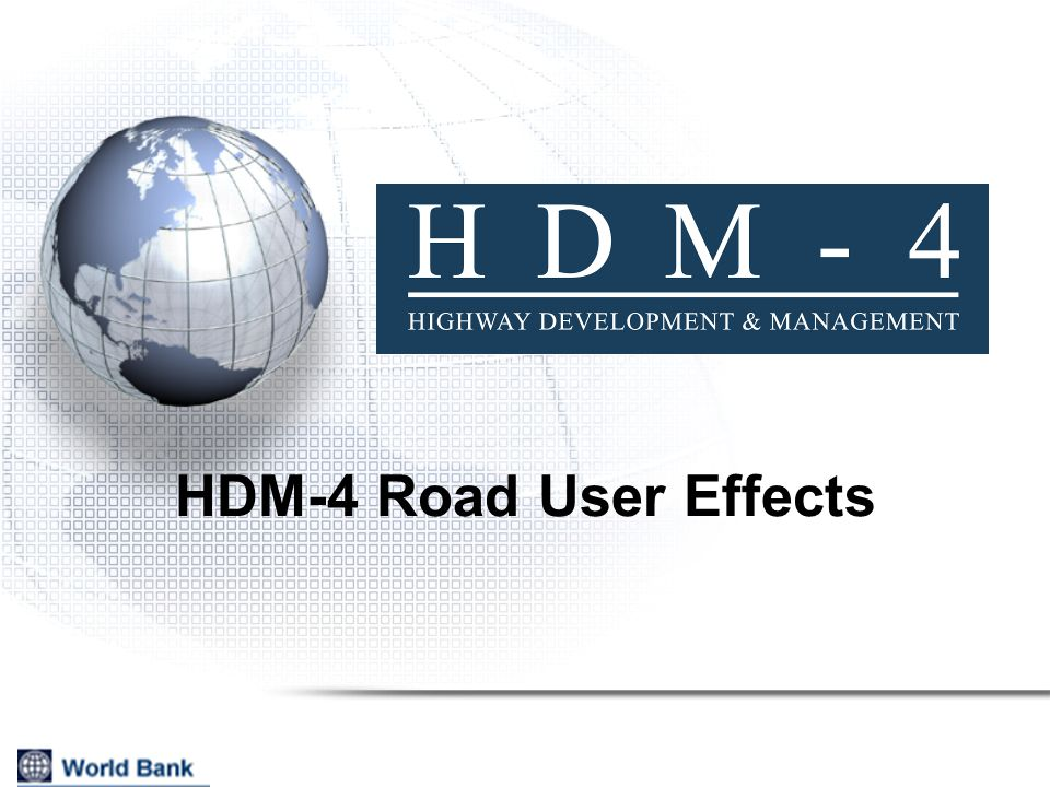 HDM-4 Road User Effects Road User Effects