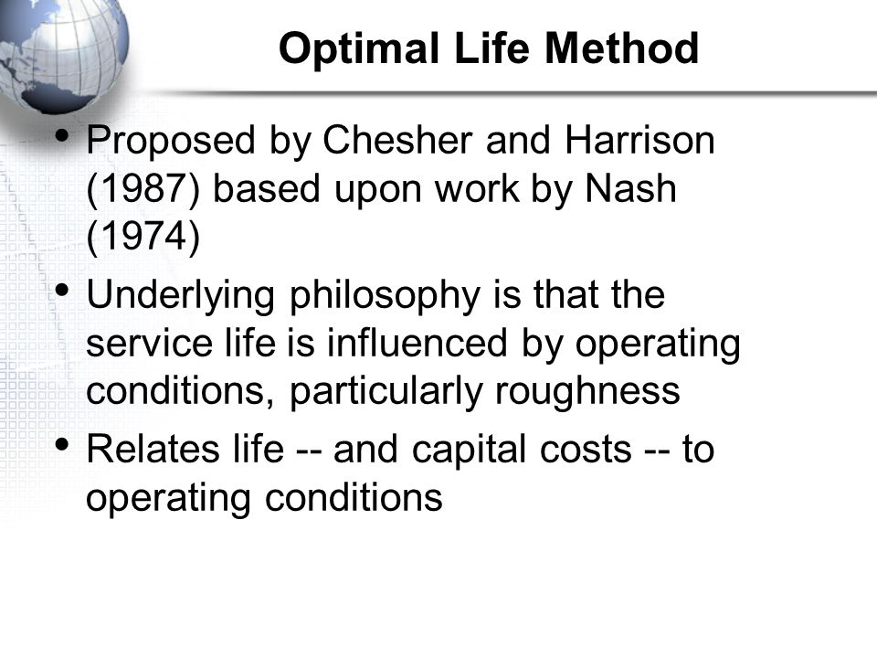 Optimal Life Method Proposed by Chesher and Harrison (1987) based upon work by Nash (1974)