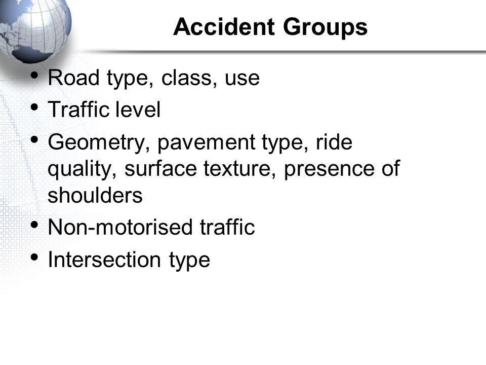 Accident Groups Road type, class, use Traffic level