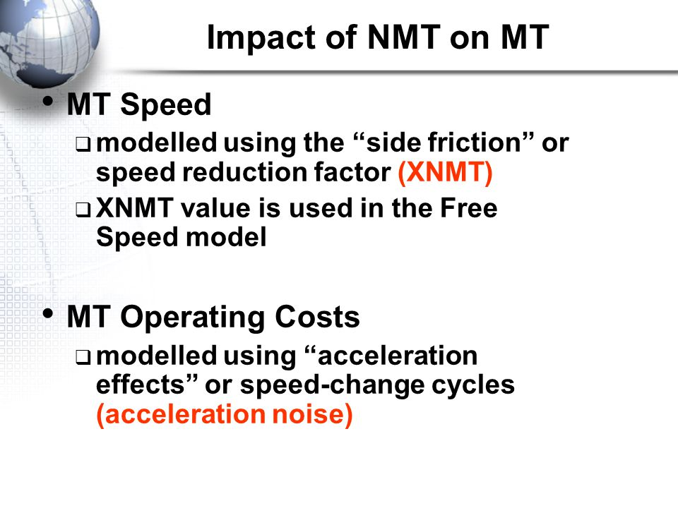Impact of NMT on MT MT Speed MT Operating Costs