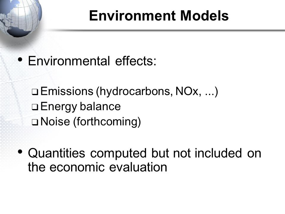 Environment Models Environmental effects: